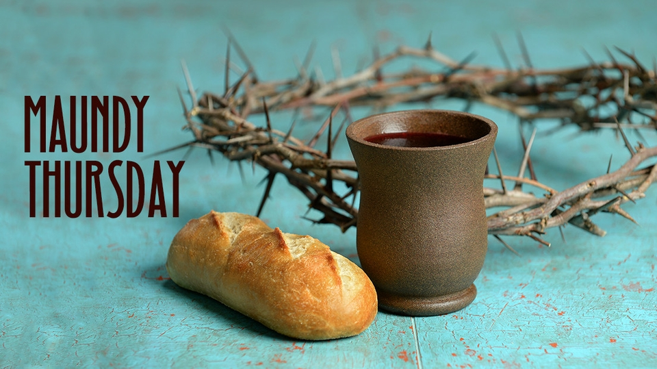 Maundy Thursday – 9th April